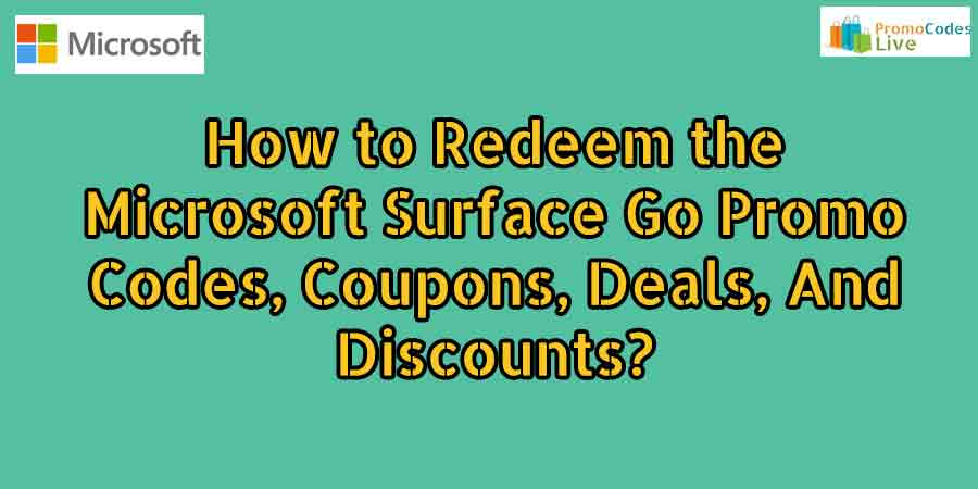 Microsoft Surface Go Promo Codes